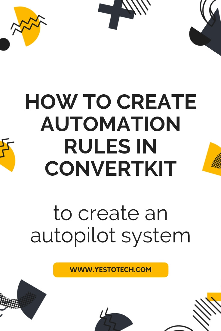 How To Create Automation Rules In ConvertKit To Create An Autopilot System - Best Email Marketing Tool - Yes To Tech