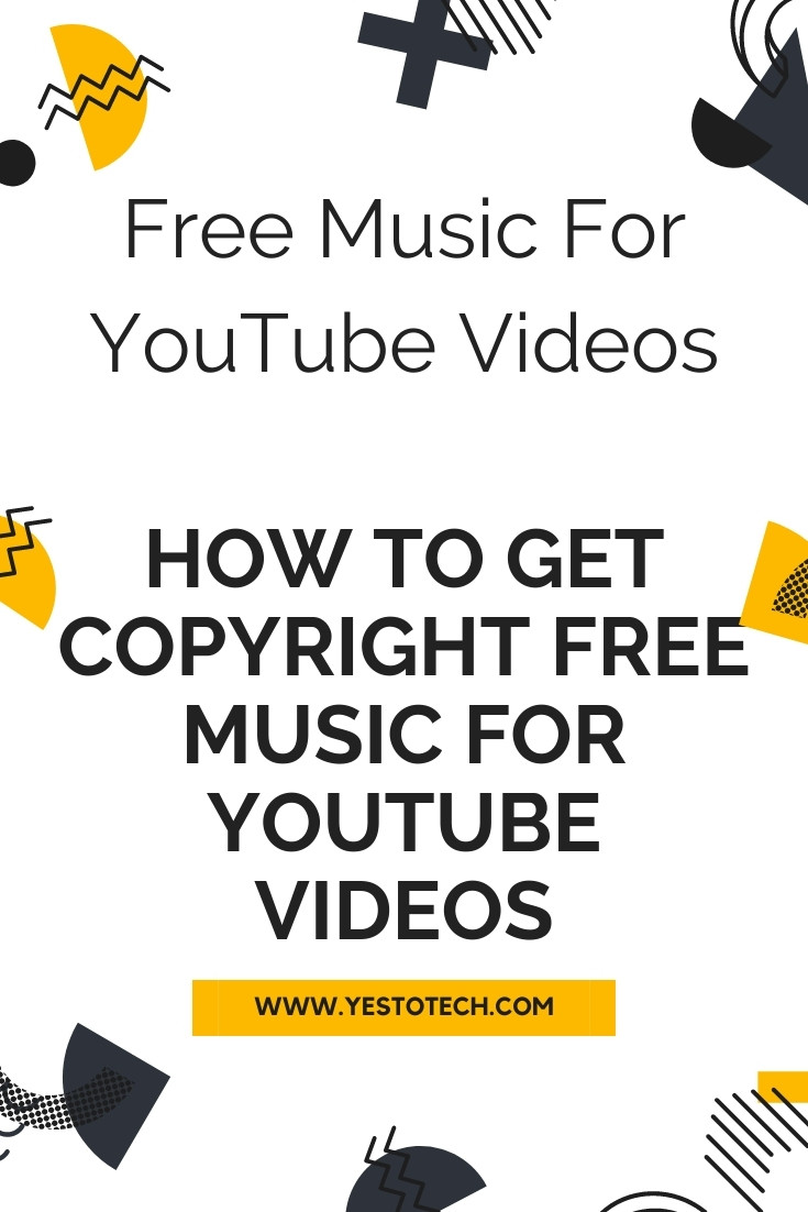 Free Music For YouTube Videos: How To Get Copyright Free Music For Youtube Videos | Yes To Tech