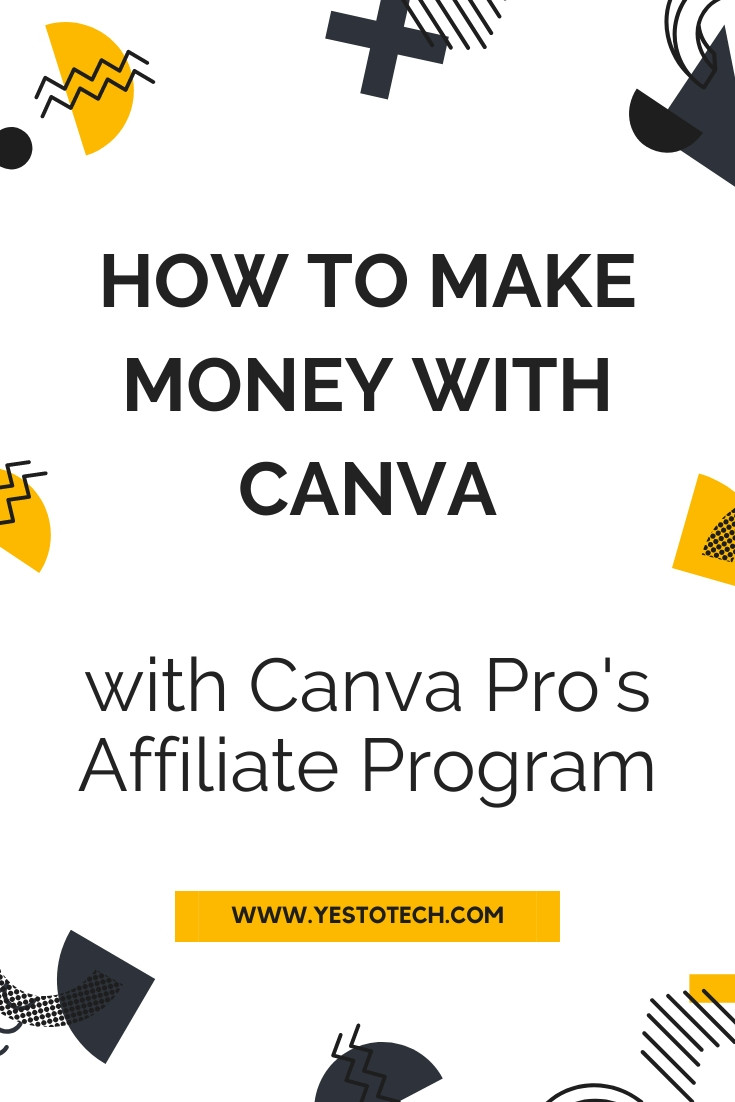 How To Make Money With Canva: Canva Pro Affiliate Program | Yes To Tech