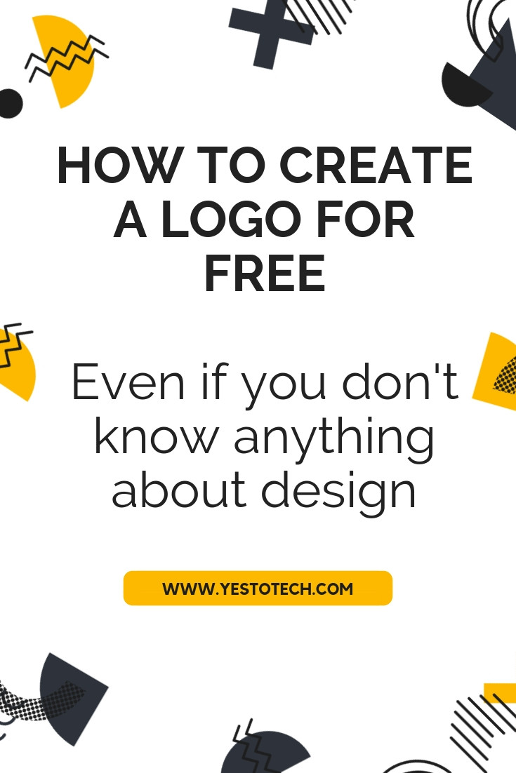 How To Create A Logo For Free - Even If You Don't Know Anything About Design - Yes To Tech