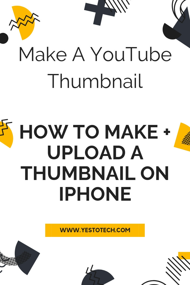 How To Make A Thumbnail On iPhone + How To Upload A Thumbnail On iPhone - Make A YouTube Thumbnail