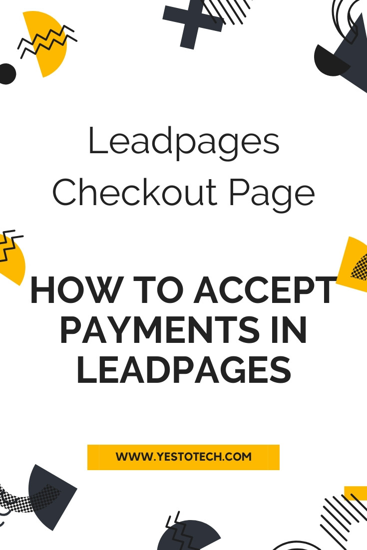 Leadpages Checkout Page: How To Accept Payments In Leadpages | Yes To Tech