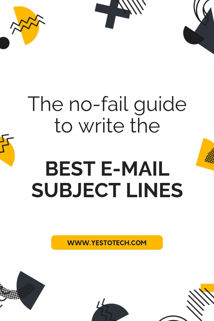 The No-Fail Guide To Write Killer E-mail Subject Lines - Yes To Tech