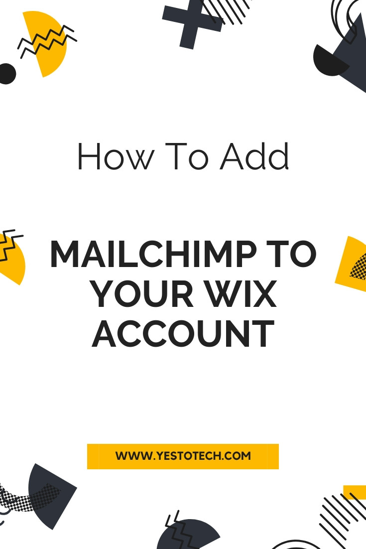 How To Add Mailchimp To Your Wix Account | Yes To Tech