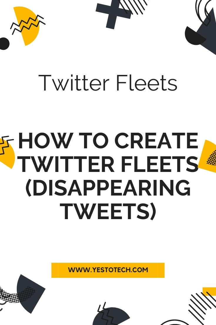 TWITTER FLEETS: How To Create Twitter Fleets - Disappearing Tweets | Yes To Tech