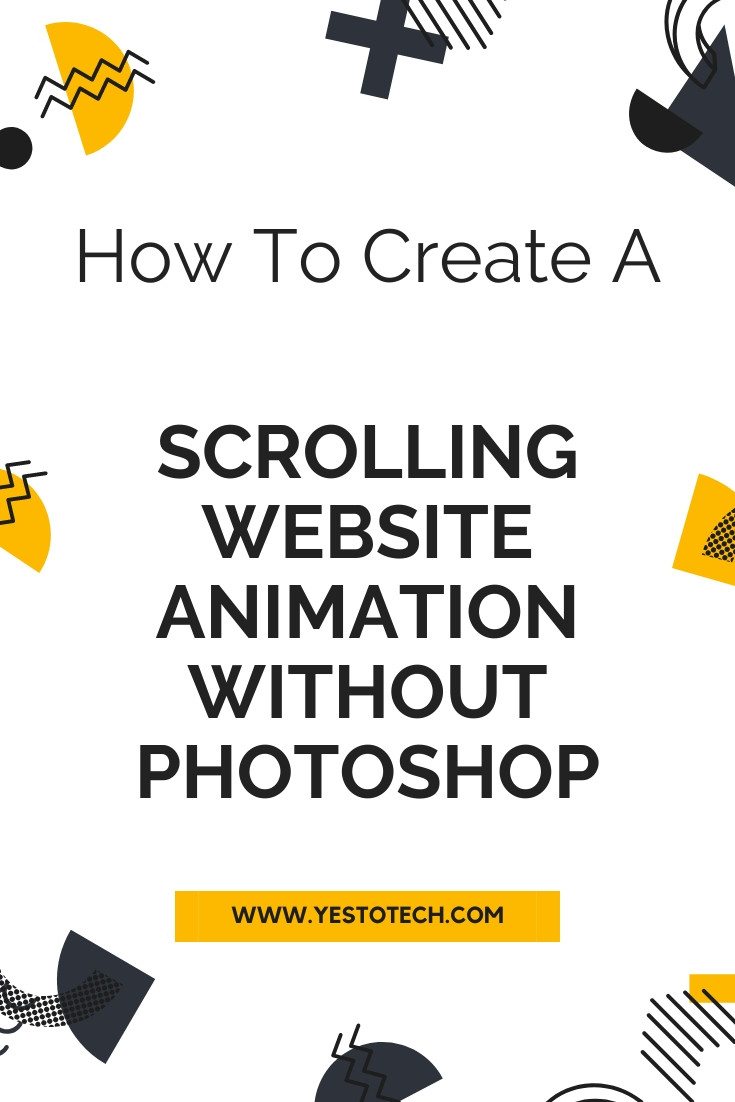 How To Create A Scrolling Website Animation Without Photoshop | Yes To Tech