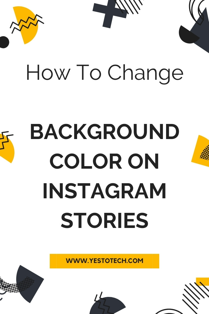 Change Background Color Instagram Story: How To Change Background Color On Instagram Stories   Yes To Tech