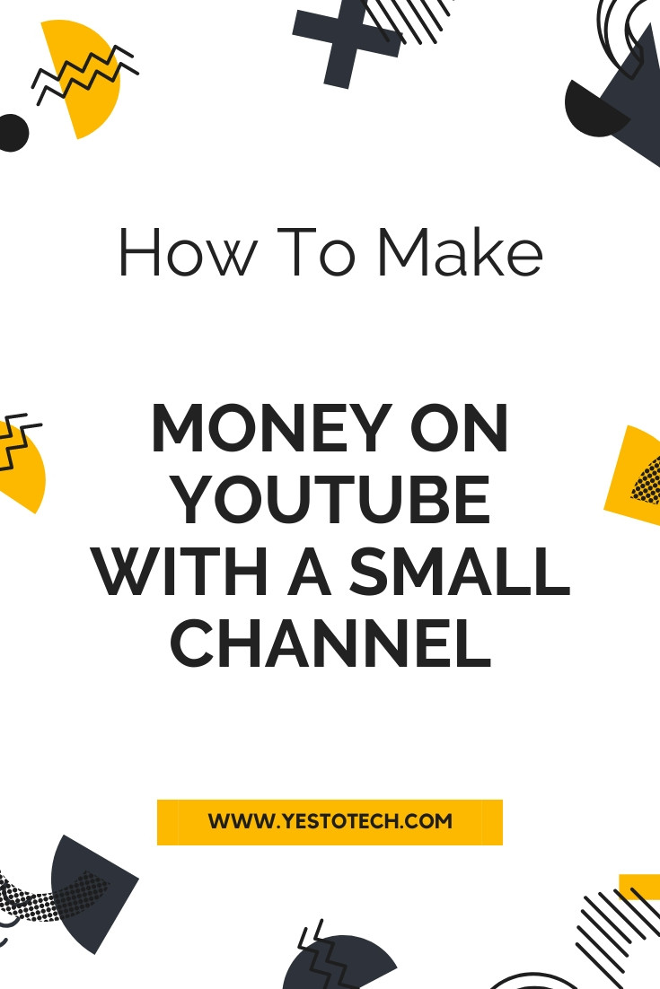How To Make Money On YouTube With A Small Channel | Yes To Tech