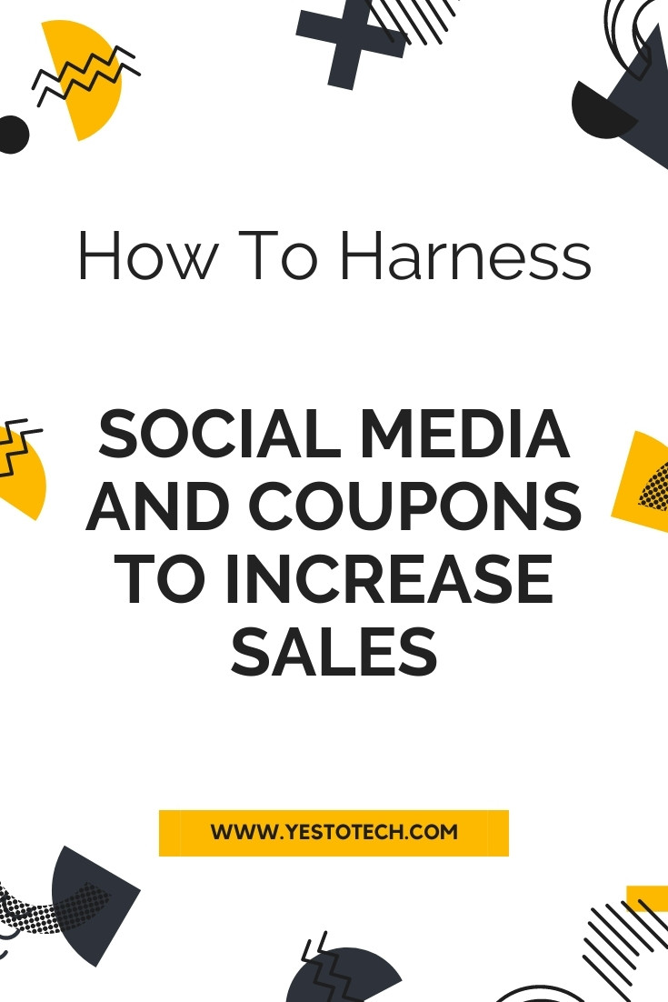 How To Harness Social Media and Coupons to Increase Sales | Yes To Tech