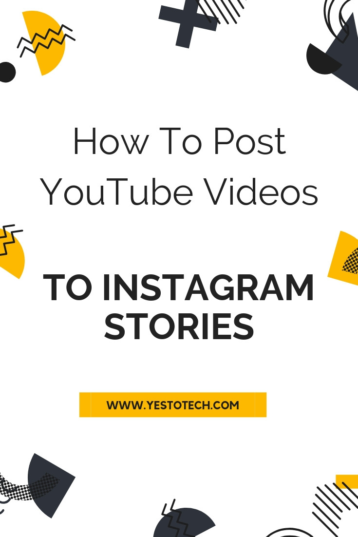 How To Post YouTube Videos To Instagram Stories | Yes To Tech