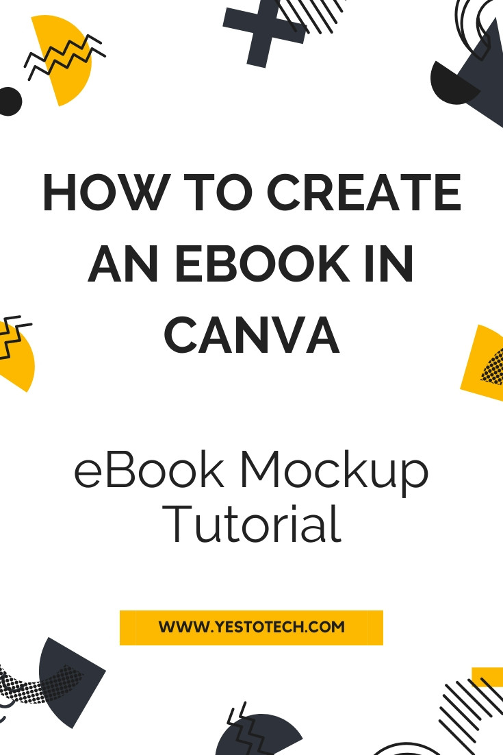How To Create An eBook In Canva: Canva eBook Mockup Tutorial | Yes To Tech