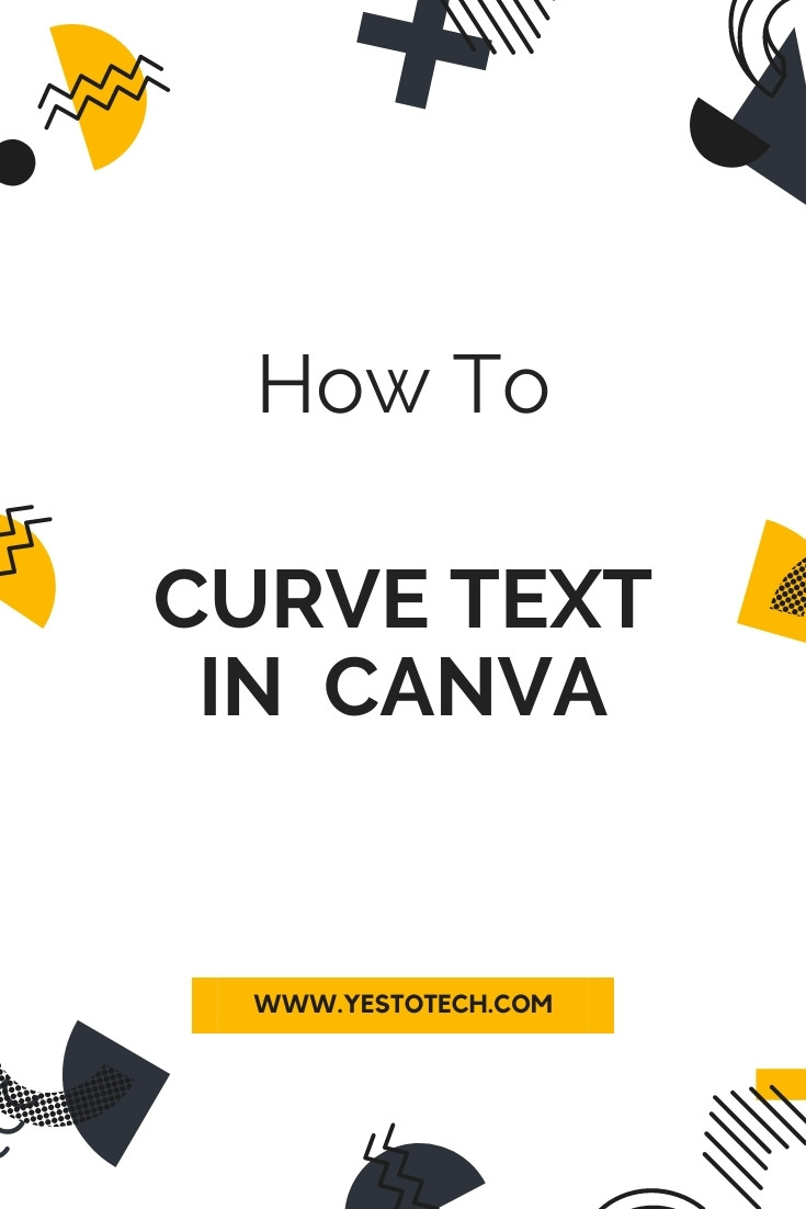 How To Curve Text In Canva | Yes To Tech