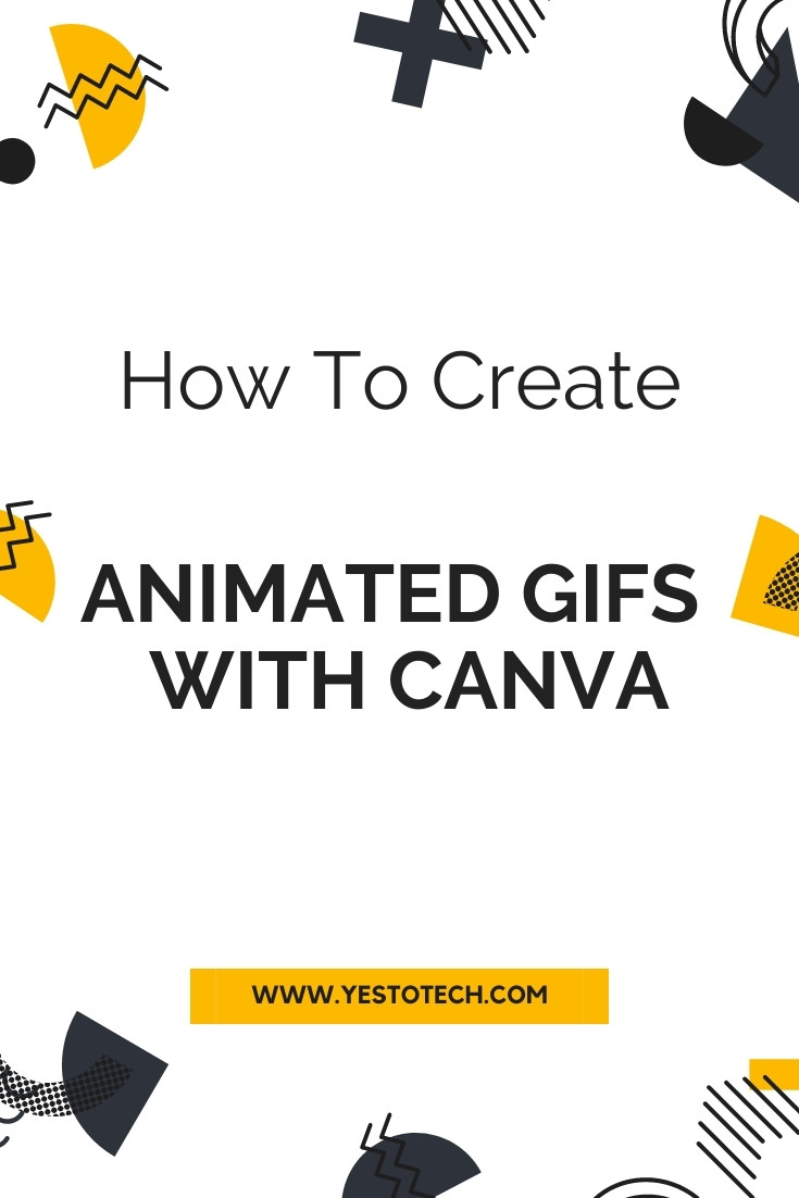 How To Create Animated GIFs With Canva | Yes To Tech
