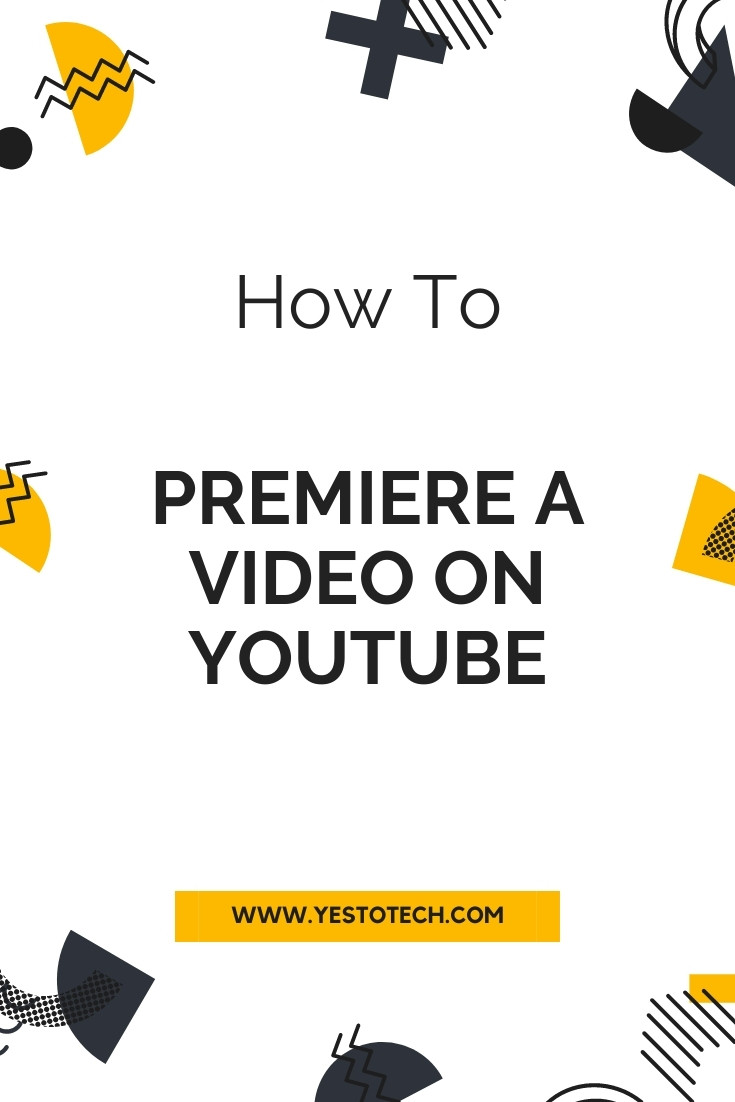 How To Premiere A Video On YouTube | Yes To Tech