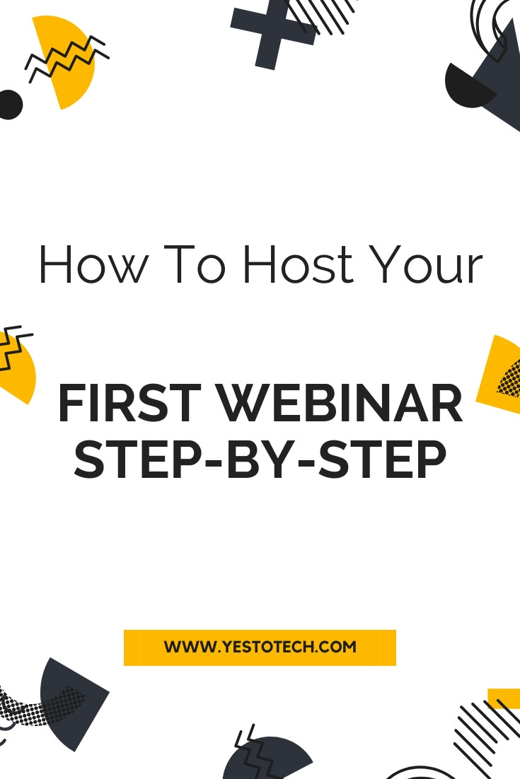 How To Host Your First Webinar Step-By-Step | Yes To Tech