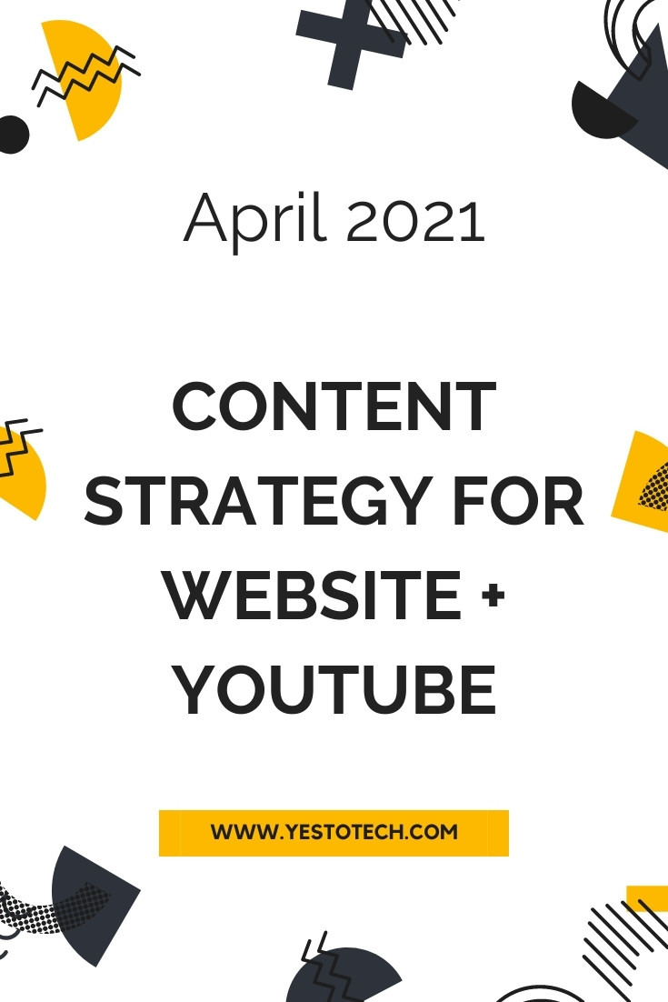 Content Strategy For Website + Content Strategy For YouTube For A Digital Marketer - April 2021 | Yes To Tech
