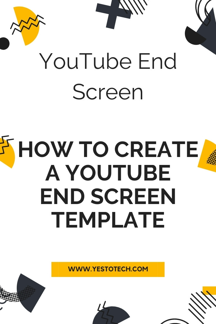 YouTube End Screen: How To Create A YouTube End Screen Template + Add End Screens To YouTube Video | Yes To Tech