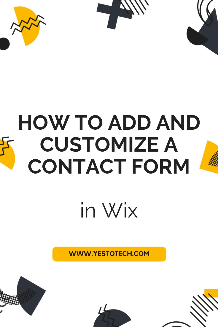 How To Add And Customize A Contact Form In Wix - Wix Tutorial - Yes To Tech