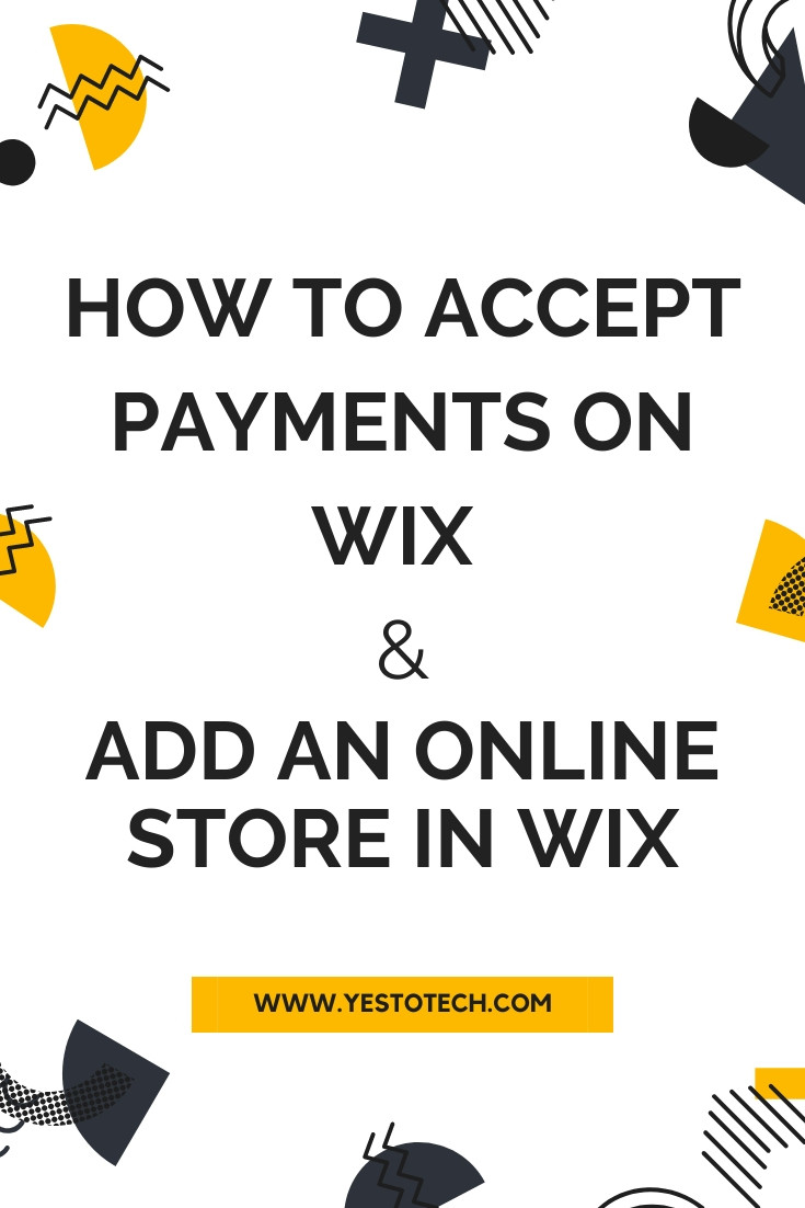 How To Accept Payments On Wix + Add An Online Store In Wix | Yes To Tech