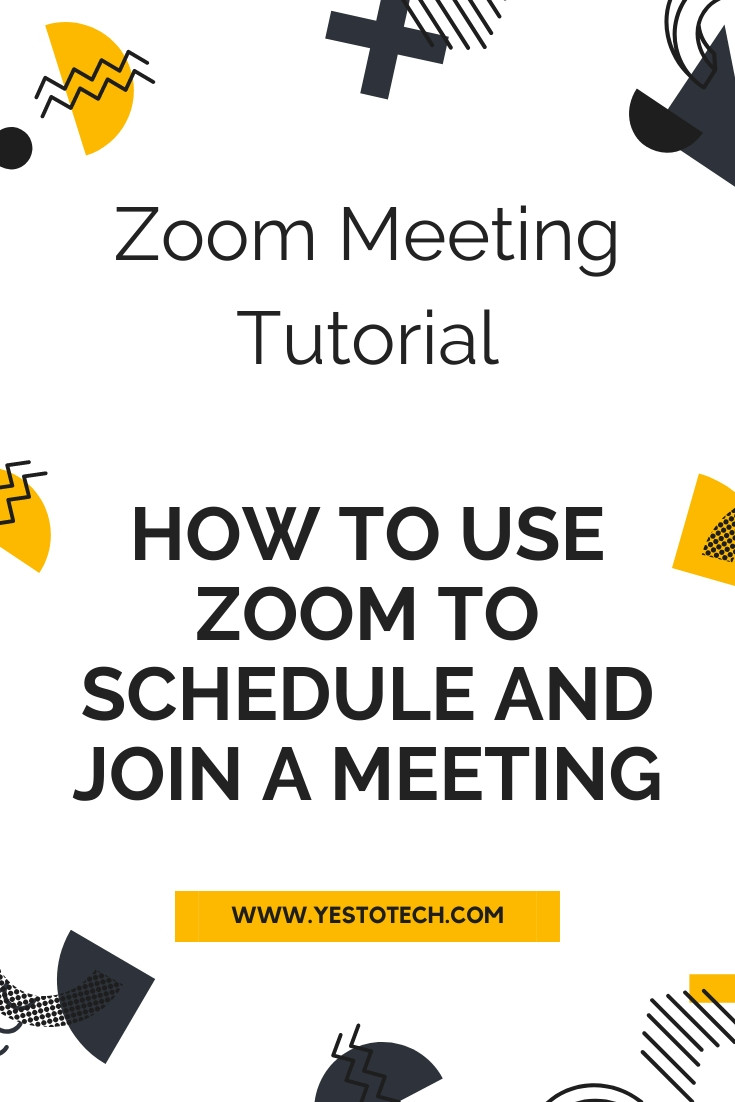 Zoom Meeting Tutorial: How To Use Zoom To Schedule And Join A Zoom Meeting | Yes To Tech