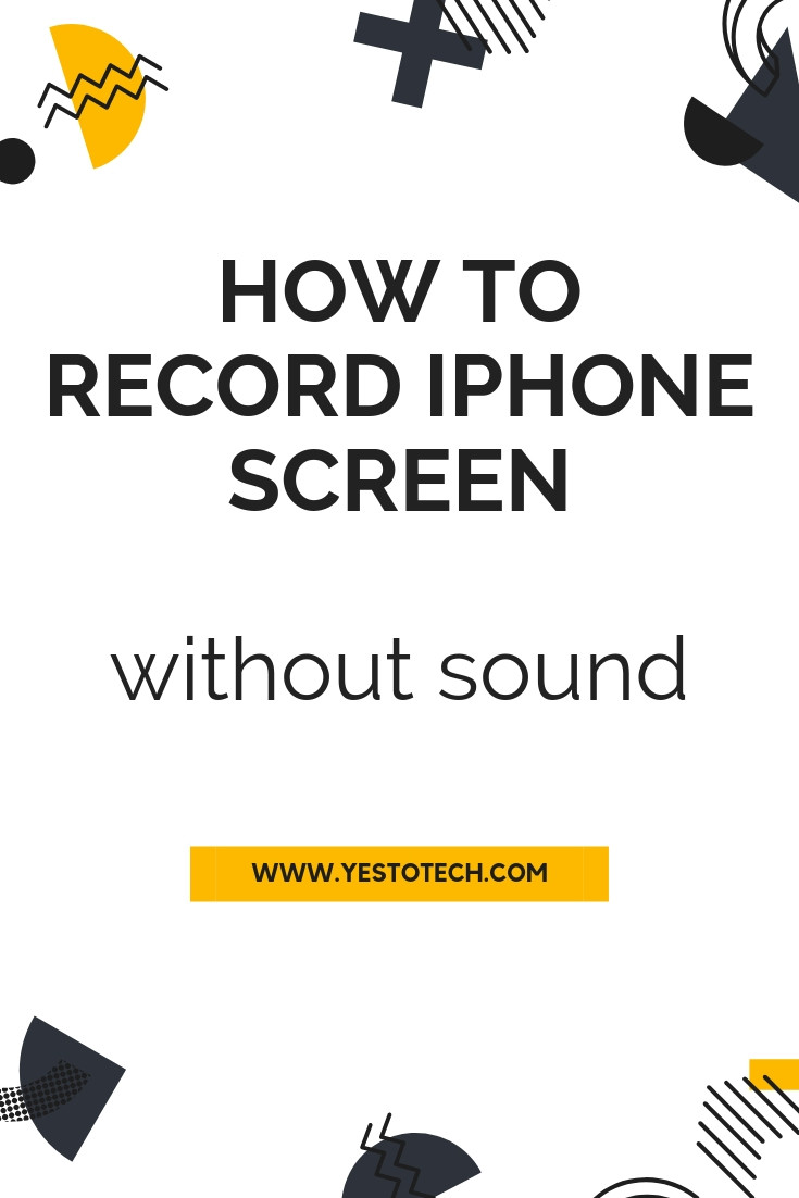 How To Record iPhone Screen Without Sound | Yes To Tech