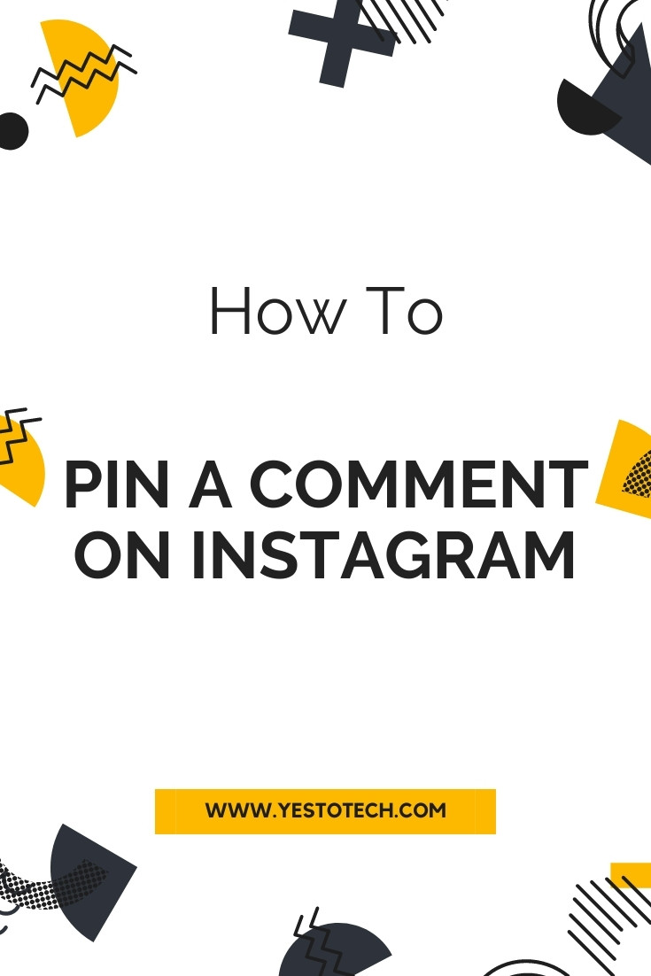 How To Pin A Comment On Instagram: Pin A Comment On Instagram Posts | Yes To Tech
