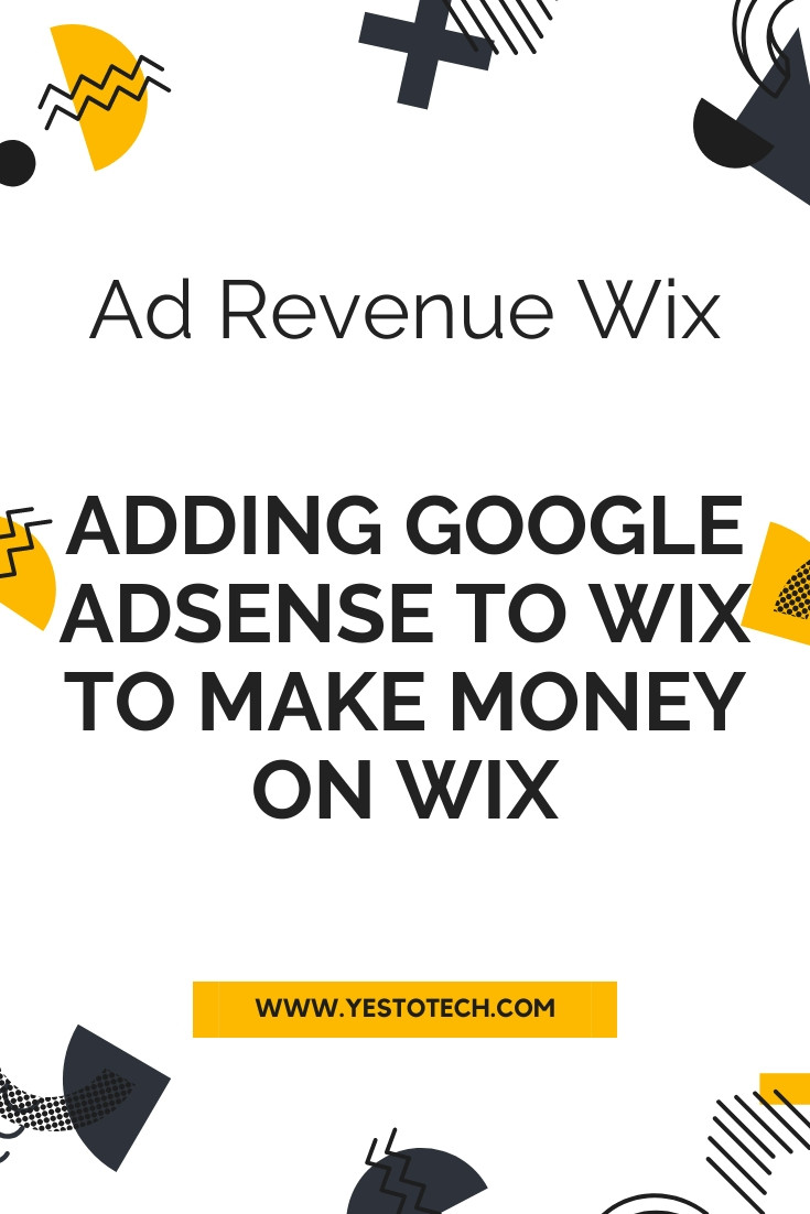 Ad Revenue Wix: Adding Google Adsense To Wix To Make Money On Wix | Yes To Tech