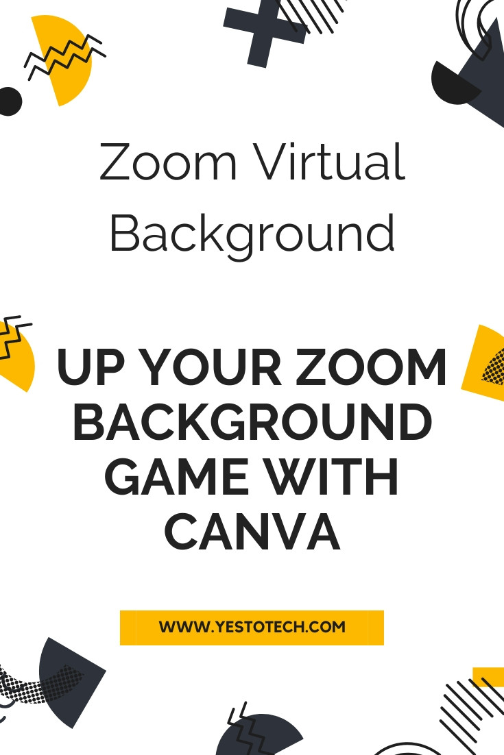 Zoom Virtual Background: Up Your Zoom Background Game With Canva | Yes To Tech