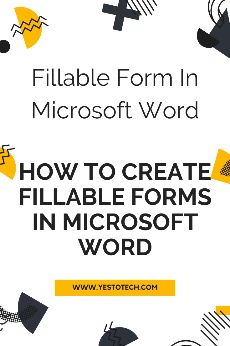 How To Create Fillable Forms In Microsoft Word - Make Fillable Form In Microsoft Word | Yes To Tech