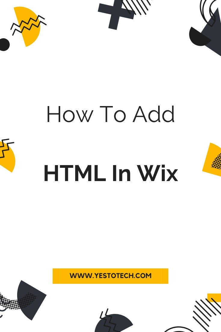 How To Add HTML In Wix | Yes To Tech