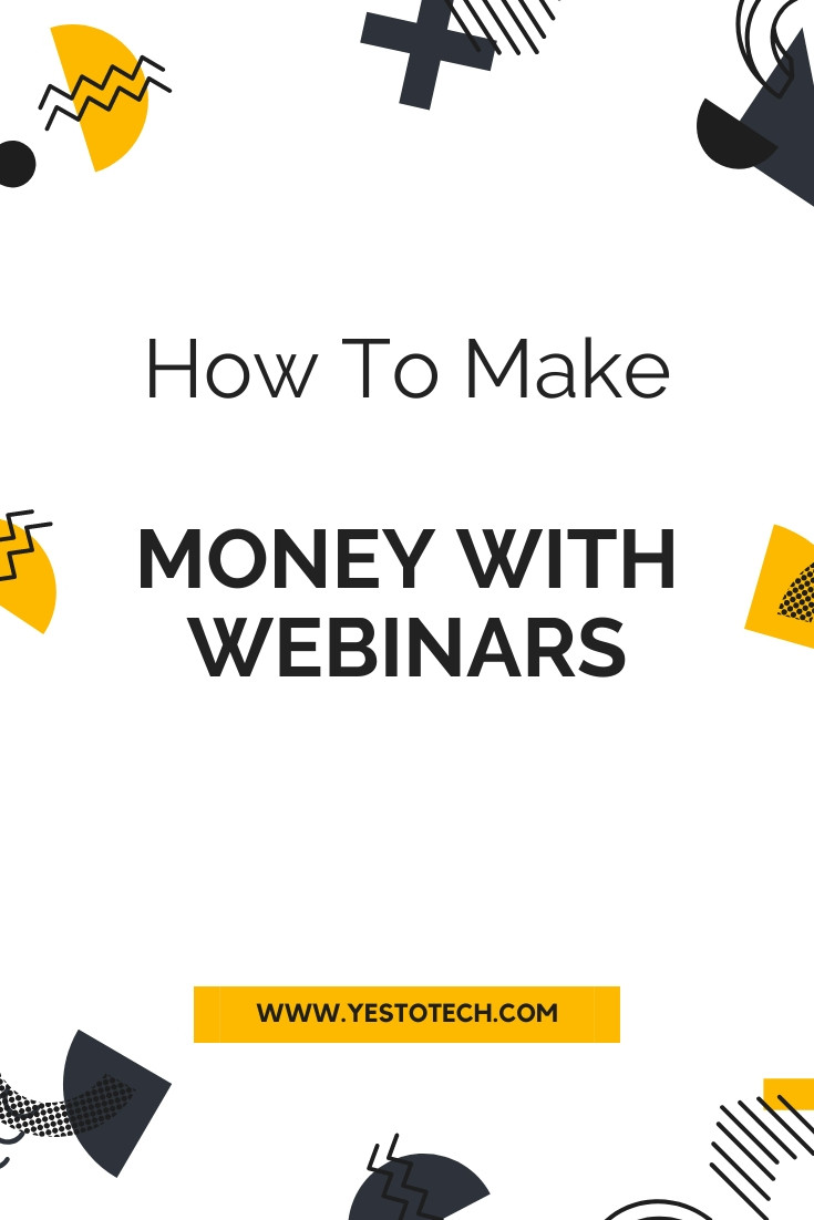 How To Make Money With Webinars | Yes To Tech