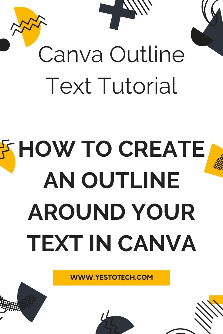 Canva Outline Text Tutorial: Create An Outline Around Your Text In Canva | Yes To Tech