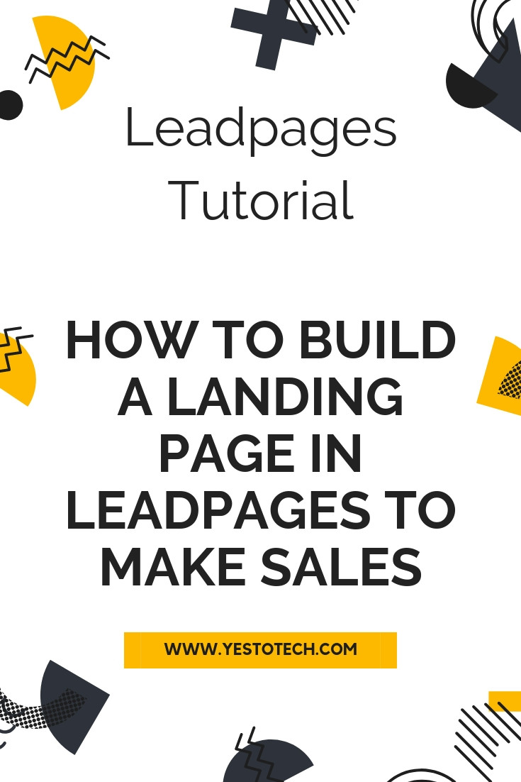 Leadpages Tutorial: Leadpages Landing Page - How To Build A Landing Page In Leadpages To Make Sales | Yes To Tech