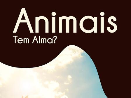 Animais tem Alma?