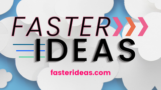 Faster Ideas