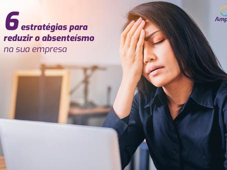 Absenteísmo: 6 estratégias eficientes para reduzir o índice na sua empresa