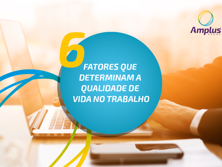 Ambiente de trabalho: 6 fatores que determinam a qualidade de vida no trabalho e como aplicá-los