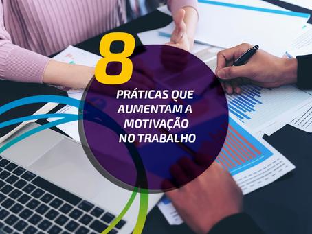 Motivação no trabalho: 8 práticas para implementar na sua empresa e motivar a sua equipe