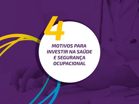 4 motivos para investir em saúde e segurança ocupacional