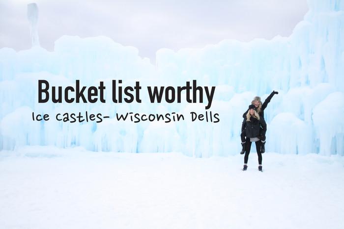 BUCKET LIST WORTHY: ICE CASTLES-WISCONSIN DELLS