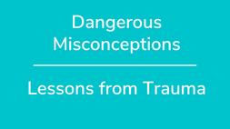 Dangerous Misconceptions