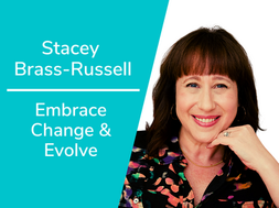 Embrace Change & Evolve with Stacey Brass-Russell