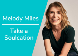 Take a Soulcation with Melody Miles
