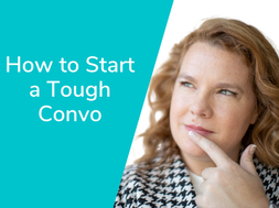 The Trick to Starting a Tough Convo