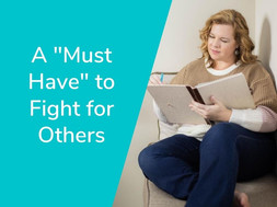 """A """"Must Have"""" to Fight for Others"""