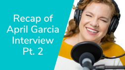 Recap of April Garcia Interview Pt. 2