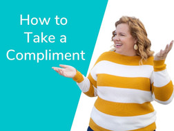 How to Take a Compliment