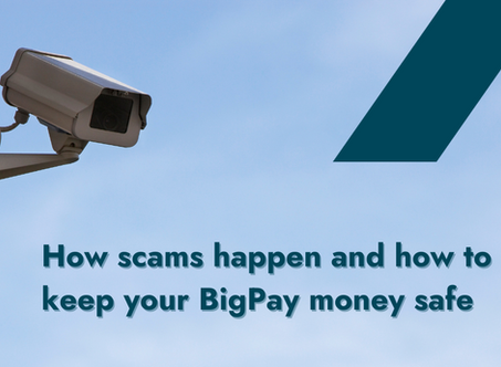 The ultimate guide to how scams happen and how to keep your BigPay money safe
