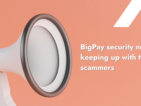 BigPay security news: keeping up with the scammers