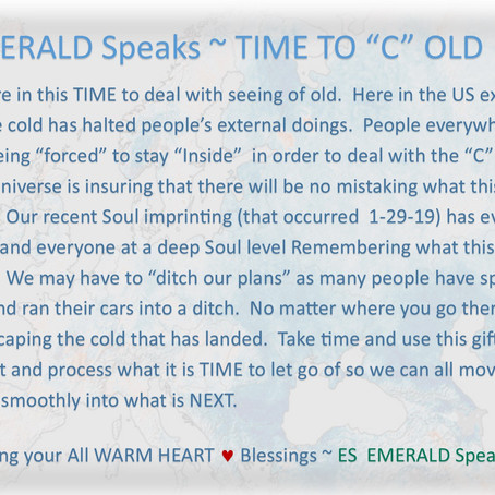 """EMERALD Speaks ~ TIME TO """"C"""" OLD"""